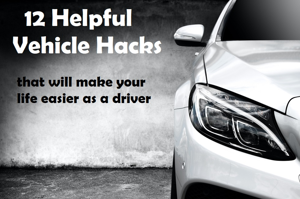 12 Helpful Vehicle Hacks that will Make Your Life Easier as a Driver